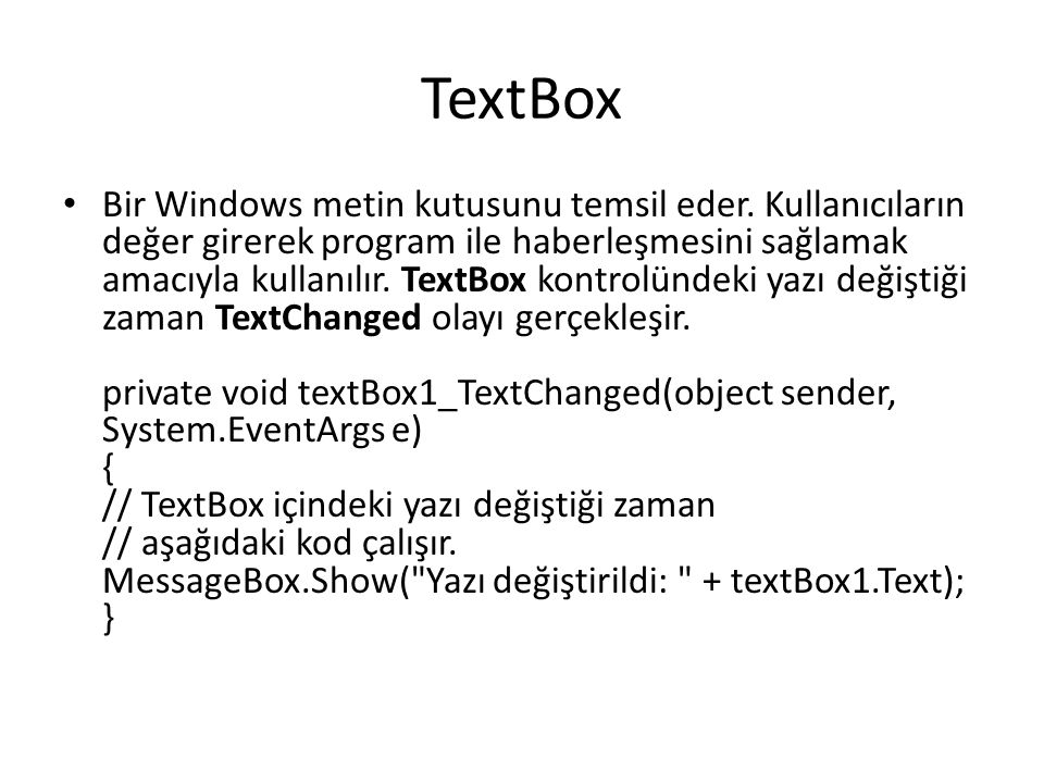 TextBox Bir Windows metin kutusunu temsil eder.