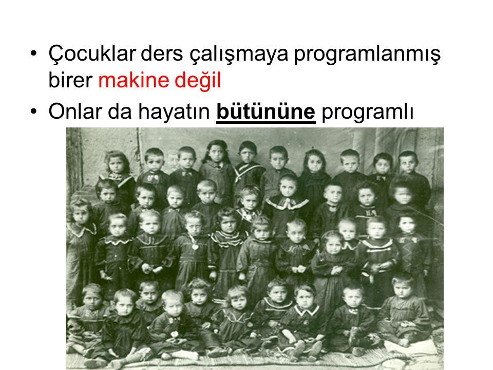 Çocuklar ders çalışmaya programlanmış birer makine değil Onlar da hayatın bütününe programlı