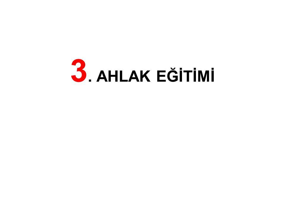 3. AHLAK EĞİTİMİ