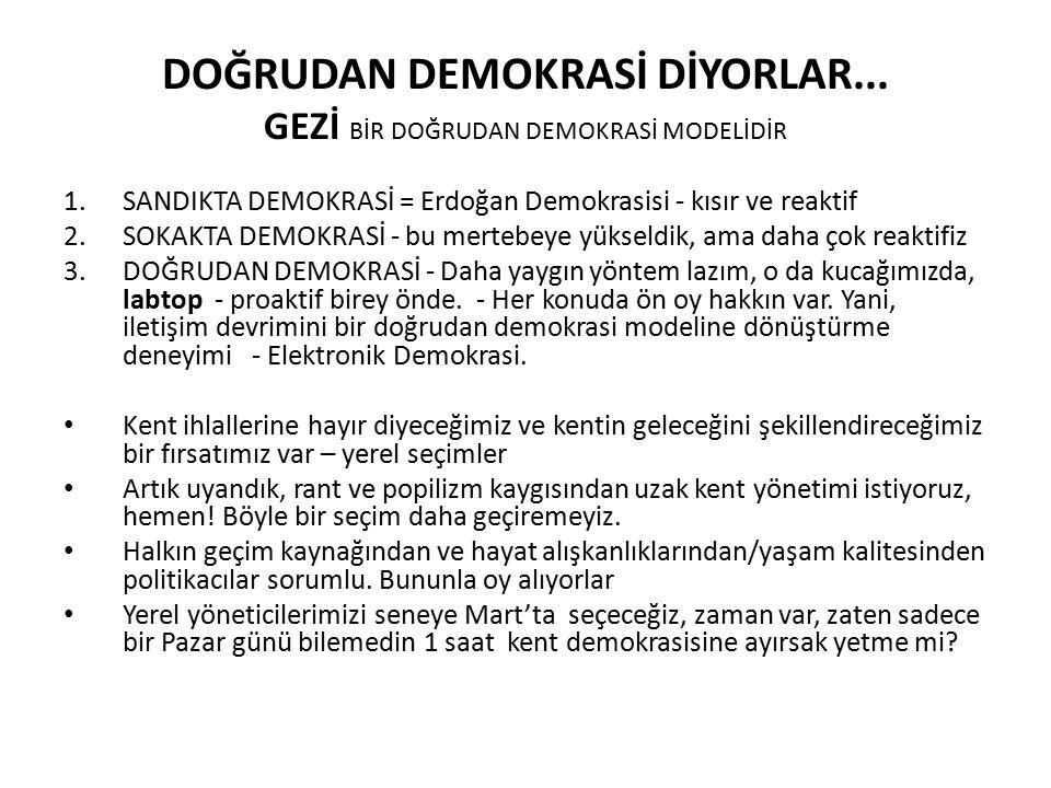 DOĞRUDAN DEMOKRASİ DİYORLAR...