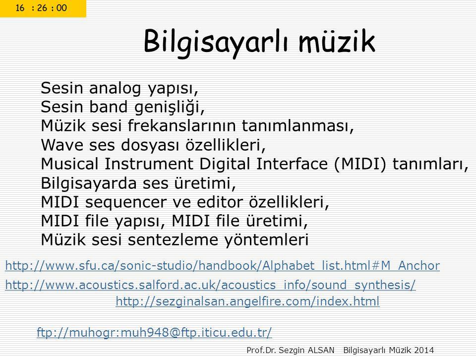 Prof.Dr. Sezgin ALSAN Bilgisayarlı Müzik 2014 Bilgisayarlı müzik Sesin analog yapısı, Sesin band genişliği, Müzik sesi frekanslarının tanımlanması, Wa