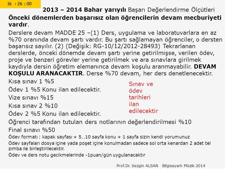Prof.Dr. Sezgin ALSAN Bilgisayarlı Müzik 2014 2013 – 2014 Bahar yarıyılı Başarı Değerlendirme Ölçütleri Önceki dönemlerden başarısız olan öğrencilerin