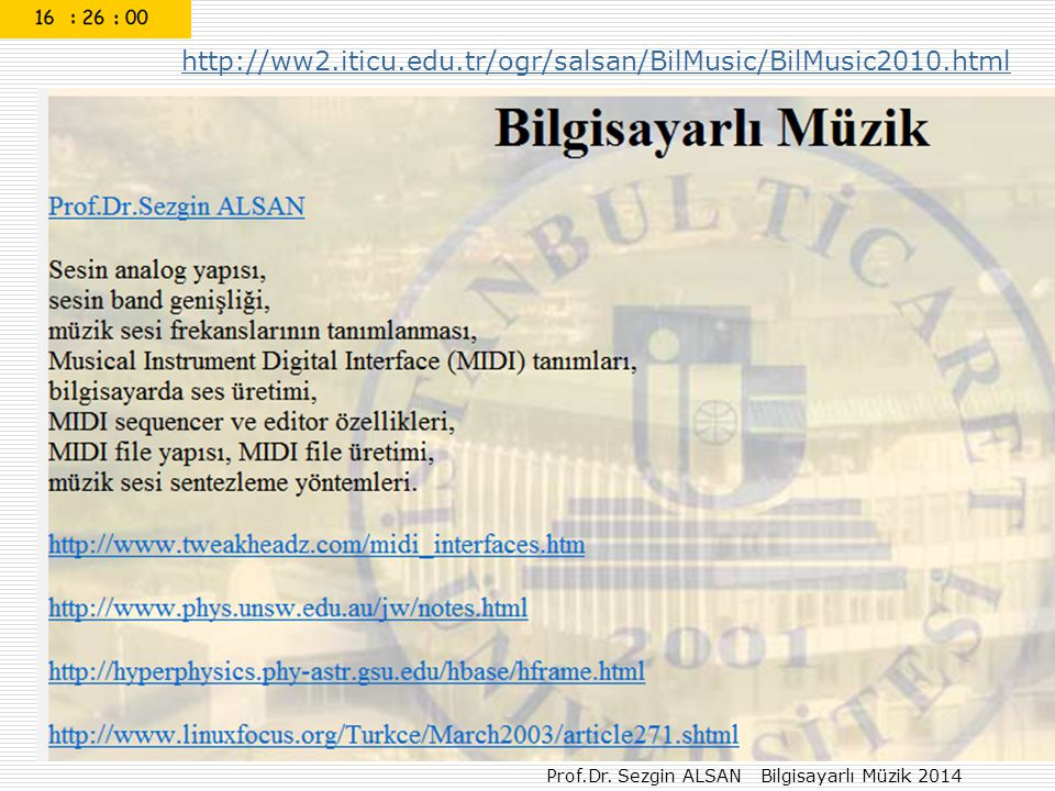 Prof.Dr. Sezgin ALSAN Bilgisayarlı Müzik 2014 http://ww2.iticu.edu.tr/ogr/salsan/BilMusic/BilMusic2010.html