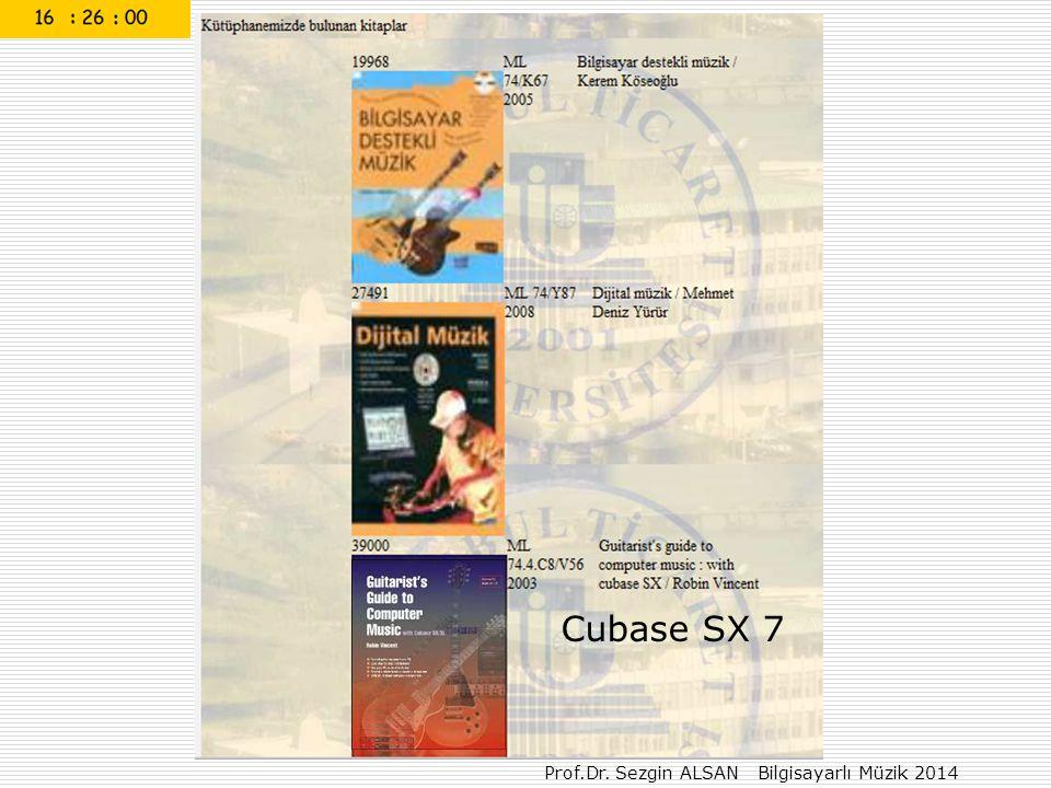 Prof.Dr. Sezgin ALSAN Bilgisayarlı Müzik 2014 Cubase SX 7