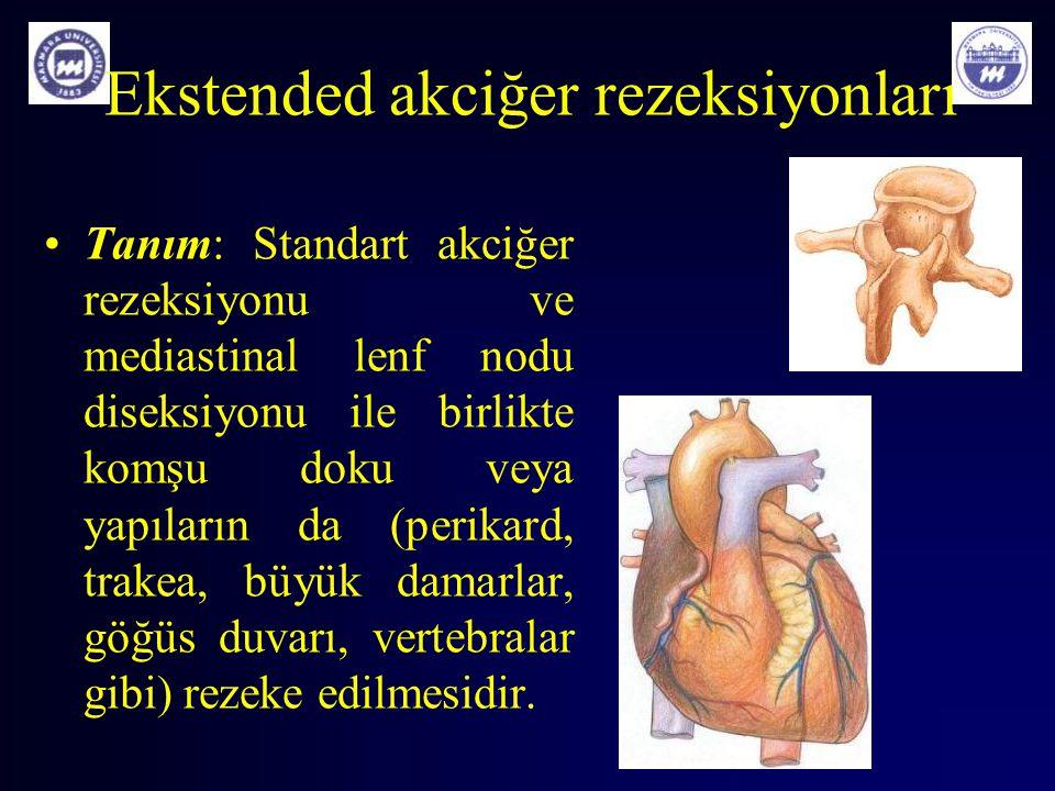 Ekstended akciğer rezeksiyonları Tanım: Standart akciğer rezeksiyonu ve mediastinal lenf nodu diseksiyonu ile birlikte komşu doku veya yapıların da (p
