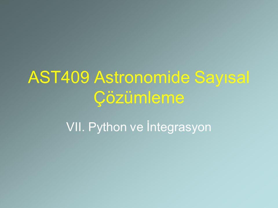 AST409 Astronomide Sayısal Çözümleme VII. Python ve İntegrasyon