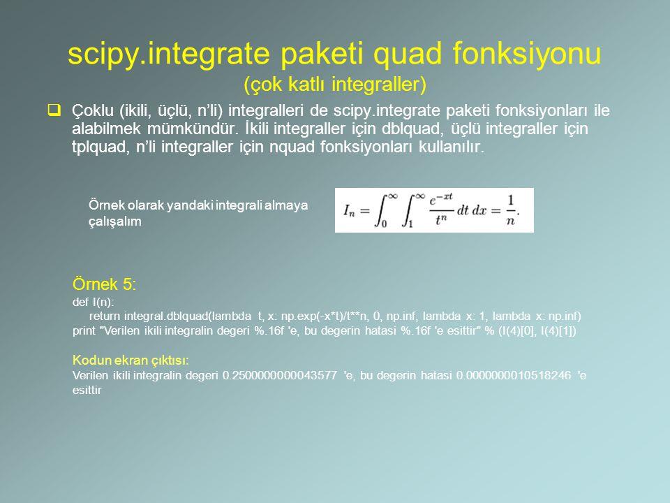 scipy.integrate paketi quad fonksiyonu (değişken sınırlı integraller)  Bu tür integralleri scipy.integrate paketi çoklu integrasyon fonksiyonlarını kullanarak alırken içerdeki integrallerin limitlerinin sabit olması da şart değildir.