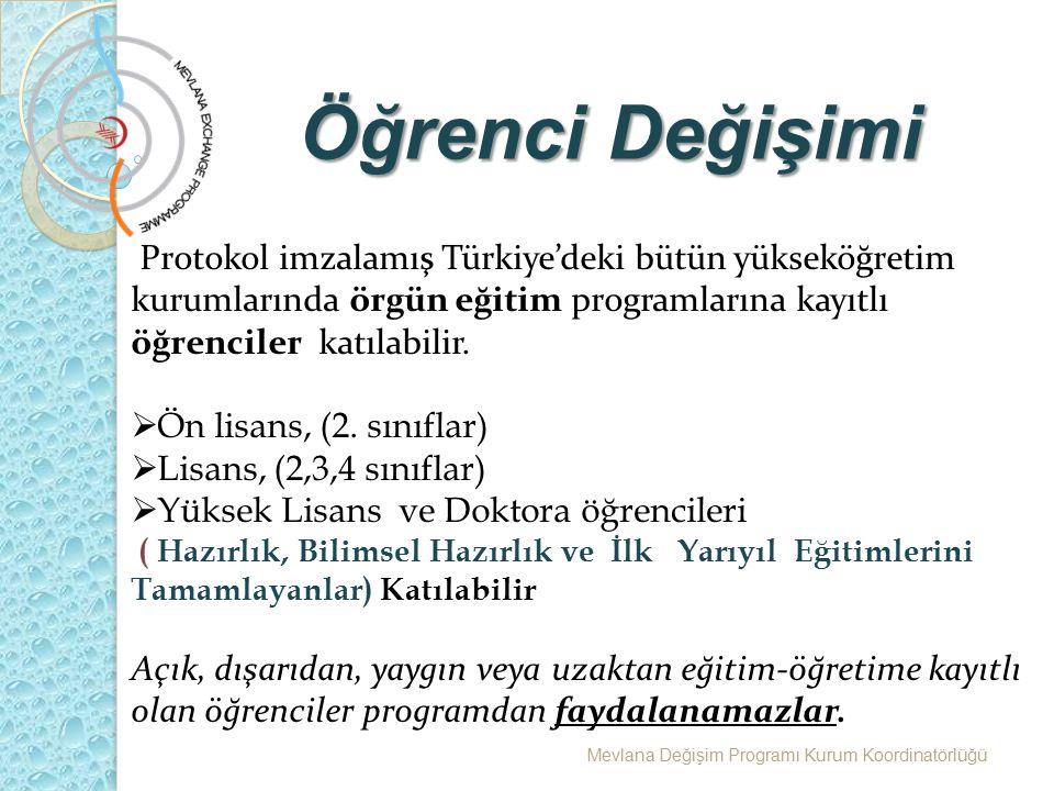 Öğrenci Değişimi Mevlana Değişim Programı Kurum Koordinatörlüğü Protokol imzalamış Türkiye'deki bütün yükseköğretim kurumlarında örgün eğitim programl
