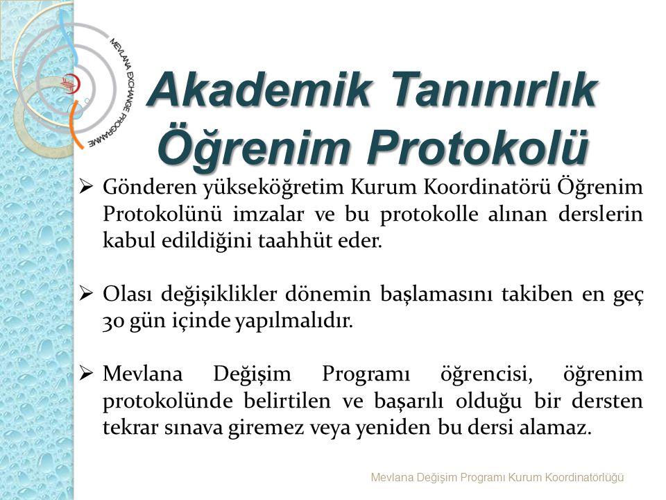 Mevlana Değişim Programı Kurum Koordinatörlüğü  Gönderen yükseköğretim Kurum Koordinatörü Öğrenim Protokolünü imzalar ve bu protokolle alınan dersler