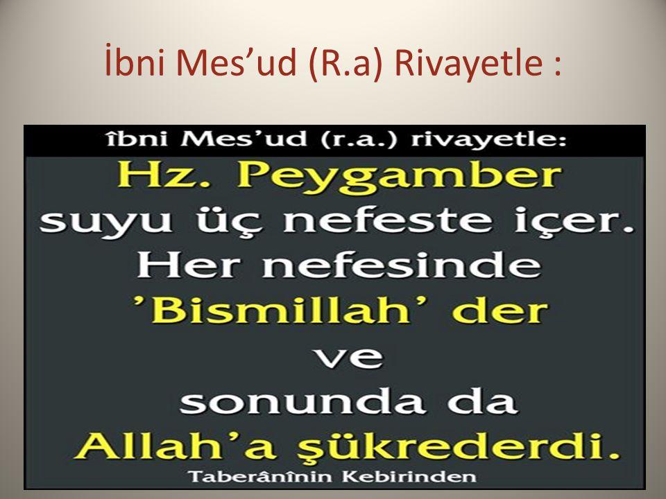 İbni Mes'ud (R.a) Rivayetle :