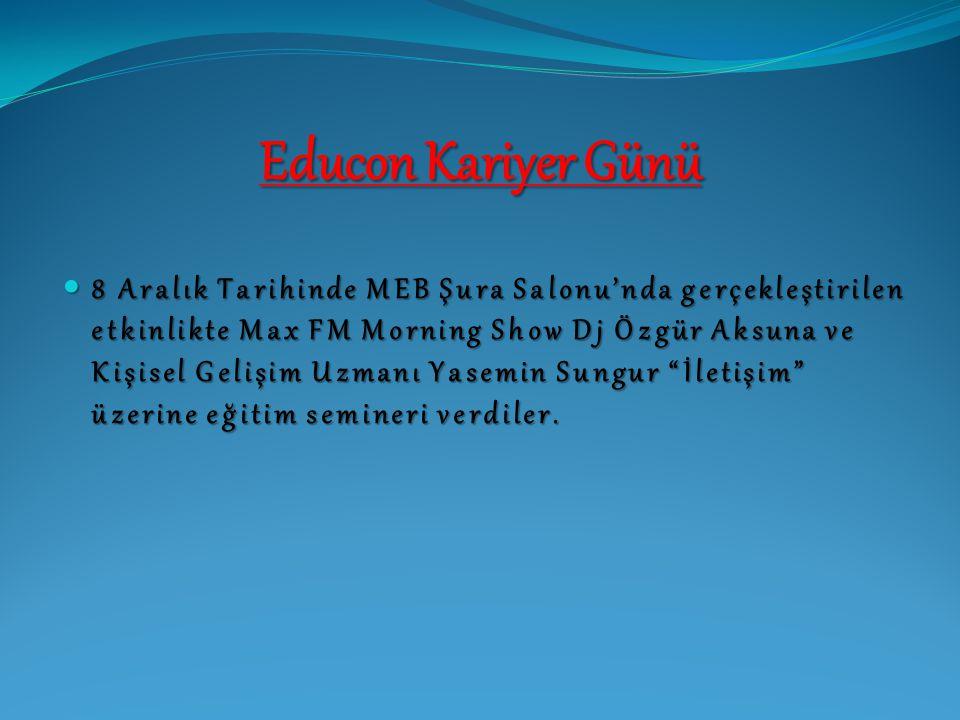 Educon Kariyer Günü 8 Aralık Tarihinde MEB Şura Salonu'nda gerçekleştirilen etkinlikte Max FM Morning Show Dj Özgür Aksuna ve Kişisel Gelişim Uzmanı Y