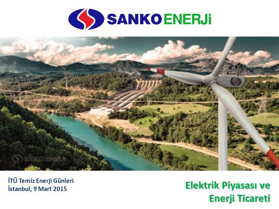 İTÜ Temiz Enerji Günleri İstanbul, 9 Mart 2015 Elektrik Piyasası ve Enerji Ticareti