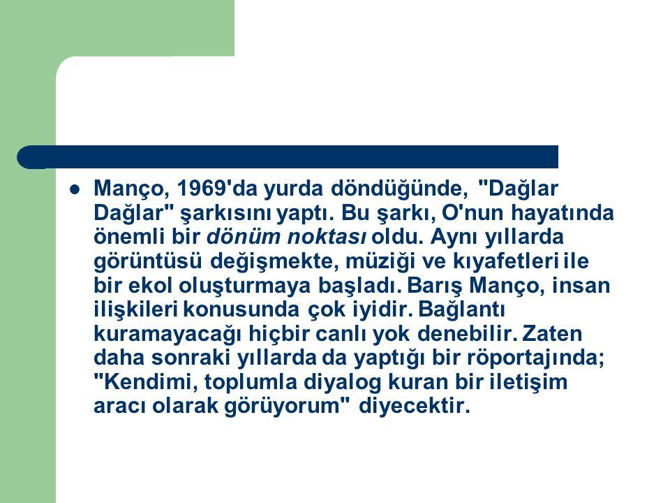 Manço, 1969'da yurda döndüğünde,