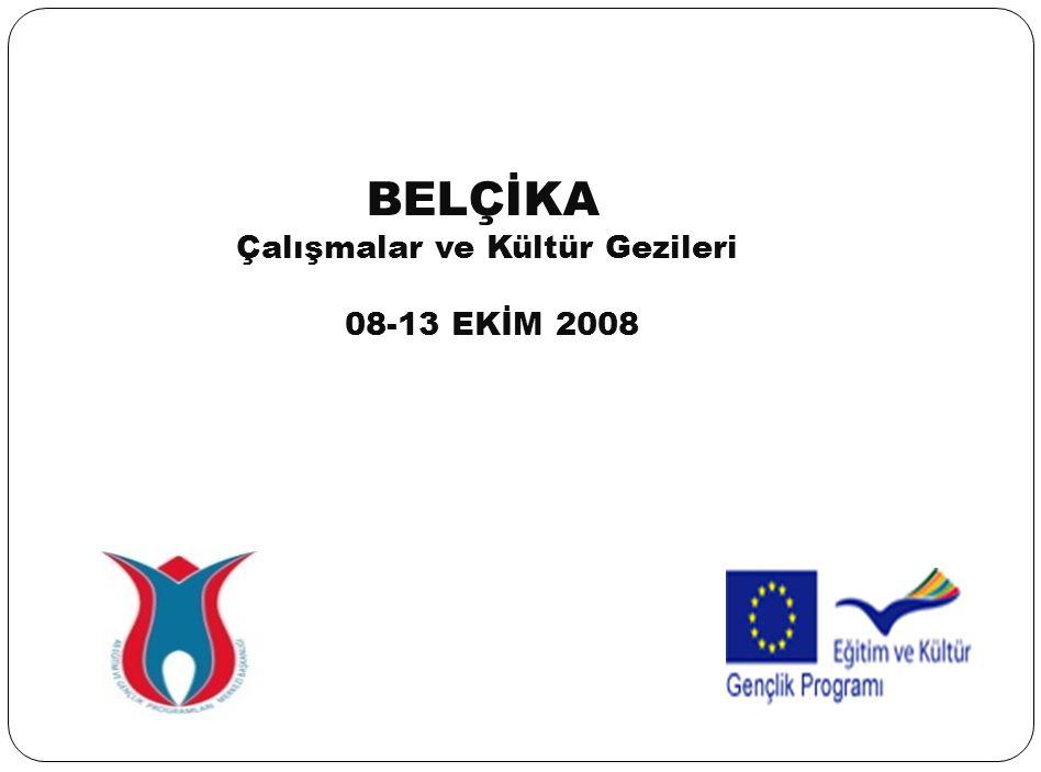 BELÇİKA Çalışmalar ve Kültür Gezileri 08-13 EKİM 2008