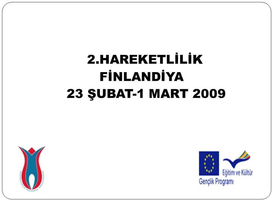 2.HAREKETLİLİK FİNLANDİYA 23 ŞUBAT-1 MART 2009