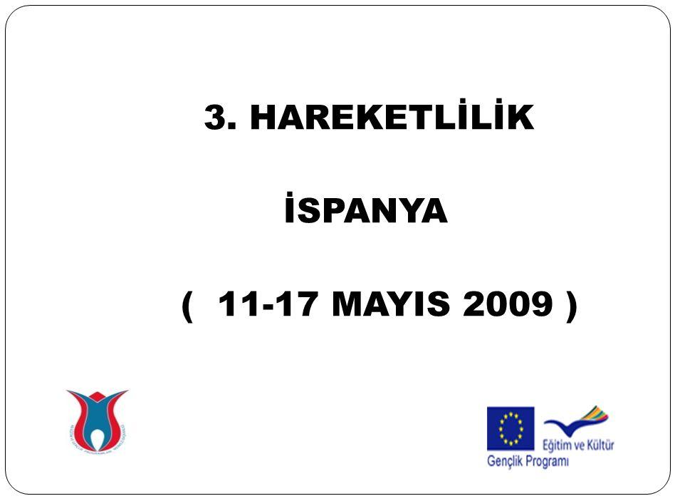 3. HAREKETLİLİK İSPANYA ( 11-17 MAYIS 2009 )