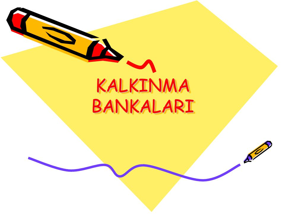 KALKINMA BANKALARI