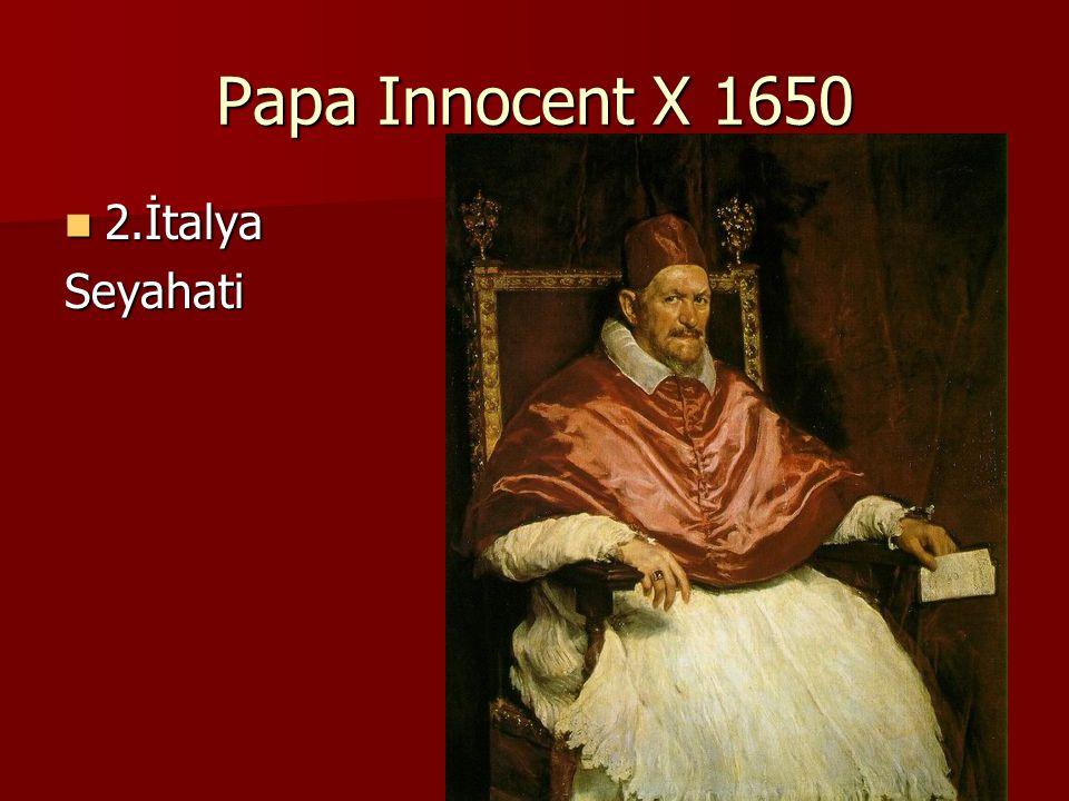 Papa Innocent X 1650 2.İtalya 2.İtalyaSeyahati
