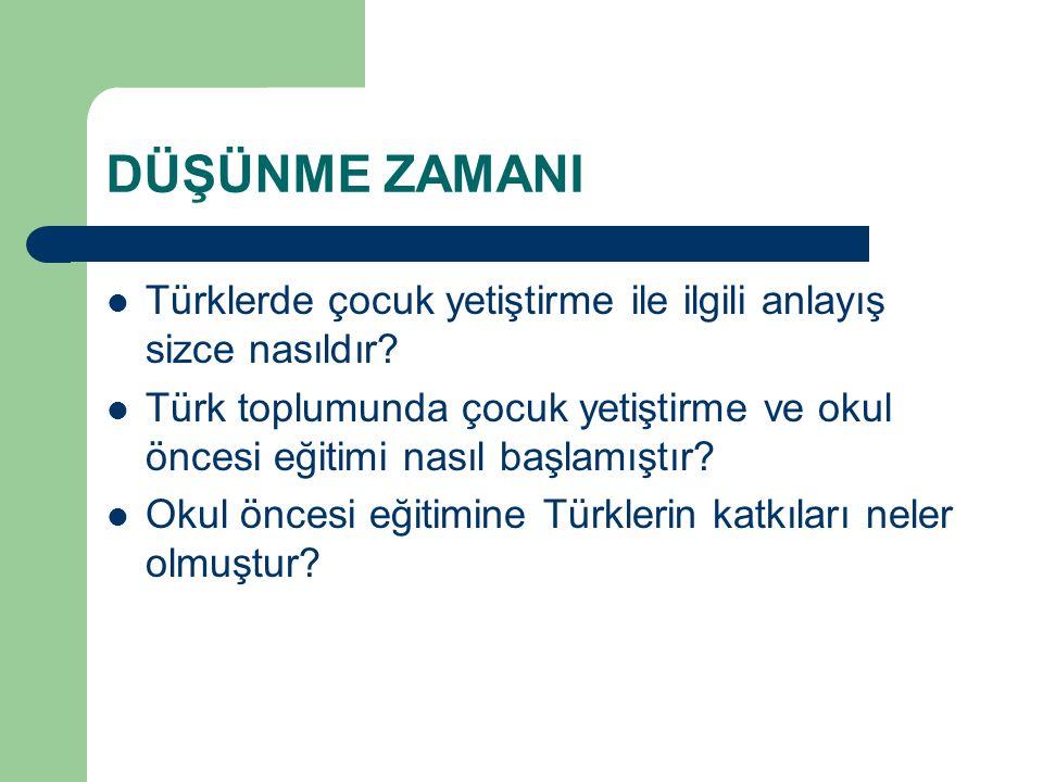 DÜŞÜNME ZAMANI Türklerde çocuk yetiştirme ile ilgili anlayış sizce nasıldır.