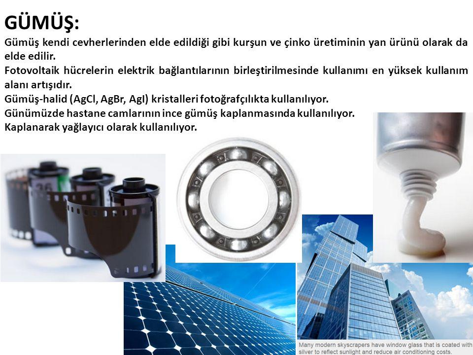 GÜMÜŞ: Gümüş kendi cevherlerinden elde edildiği gibi kurşun ve çinko üretiminin yan ürünü olarak da elde edilir. Fotovoltaik hücrelerin elektrik bağla
