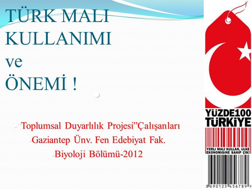 TÜRK MALI KULLANIMI ve ÖNEMİ .