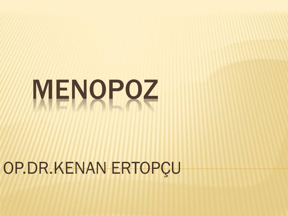  Her kadının menopoza girerken farklı yakınmaları vardır.