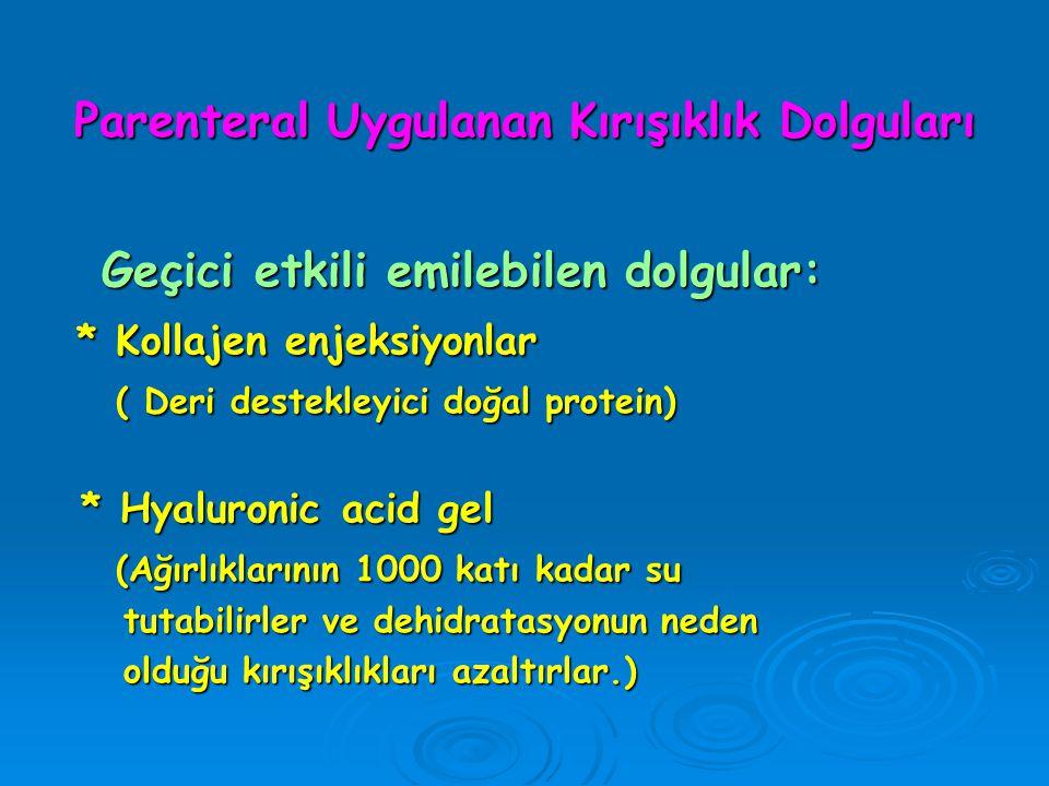 * Calcium Hydroxylapatite (Biyolojik olarak uyumlu, gel halinde uygulanır) (Biyolojik olarak uyumlu, gel halinde uygulanır) * Poly-L-lactic acid (PLLA) * Poly-L-lactic acid (PLLA) (AHA ailesinden olup, Biyolojik olarak uyumlu) (AHA ailesinden olup, Biyolojik olarak uyumlu)