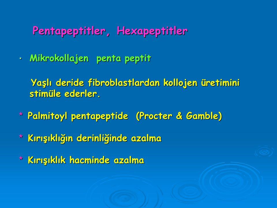Pentapeptitler, Hexapeptitler Pentapeptitler, Hexapeptitler Mikrokollajen penta peptit Mikrokollajen penta peptit Yaşlı deride fibroblastlardan kolloj