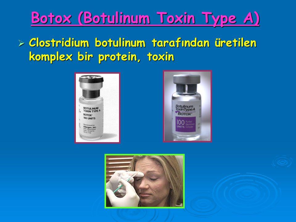 Botox (Botulinum Toxin Type A)  Clostridium botulinum tarafından üretilen komplex bir protein, toxin