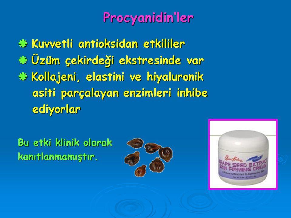 Procyanidin'ler  Kuvvetli antioksidan etkililer  Üzüm çekirdeği ekstresinde var  Kollajeni, elastini ve hiyaluronik asiti parçalayan enzimleri inhi