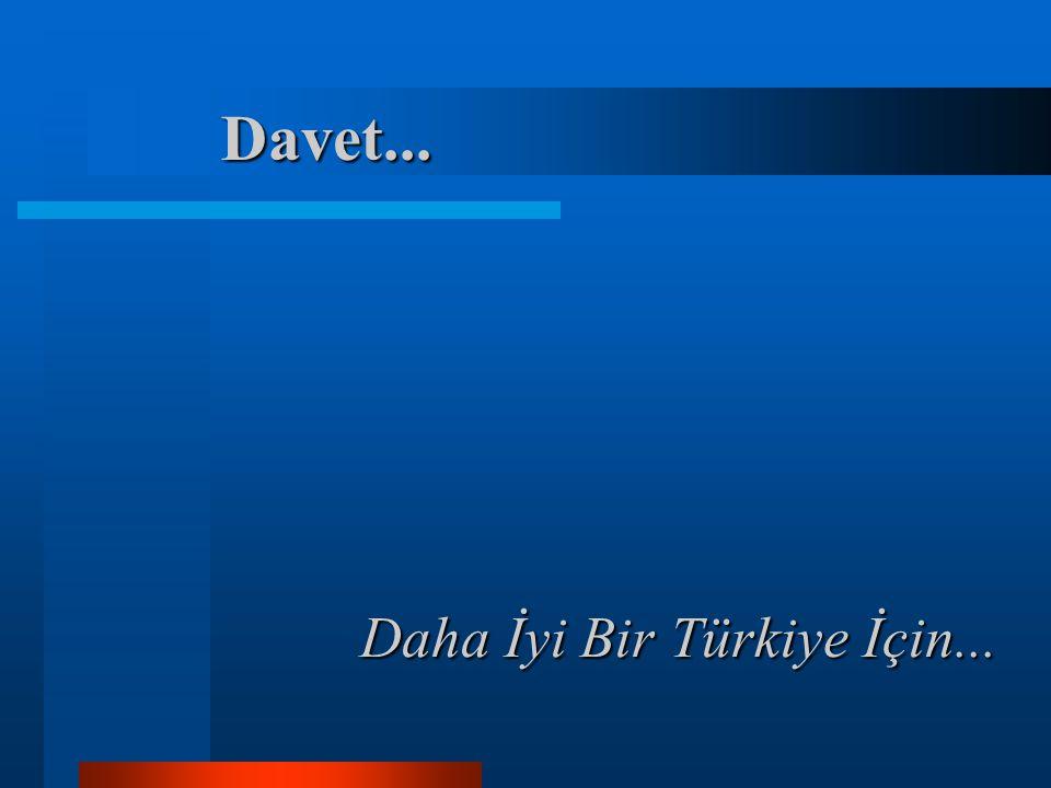 Davet... Daha İyi Bir Türkiye İçin...