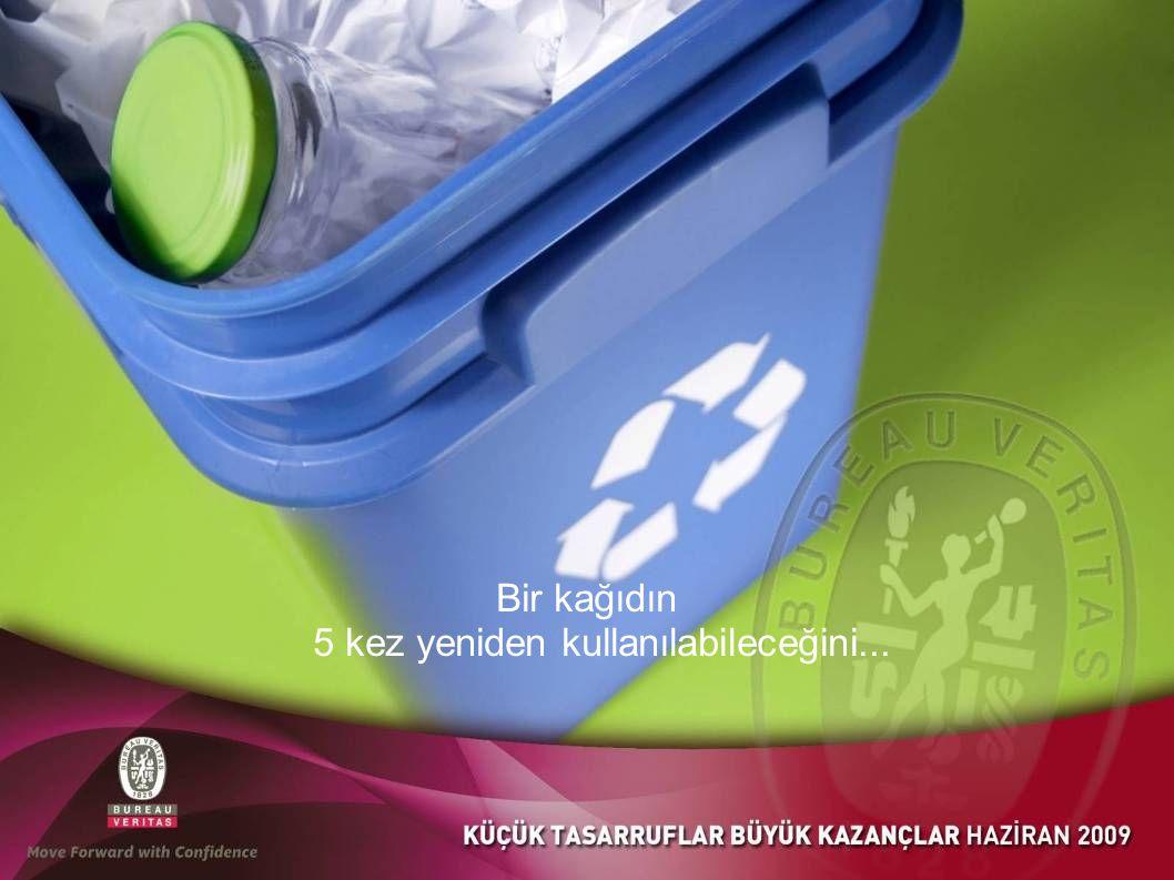 BİLİYOR MUYDUNUZ? Bir büro elemanının yılda 81 kilo yüksek vasıflı kağıdı çöpe atabileceğini...