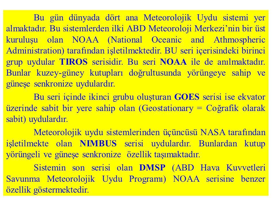 Bu gün dünyada dört ana Meteorolojik Uydu sistemi yer almaktadır. Bu sistemlerden ilki ABD Meteoroloji Merkezi'nin bir üst kuruluşu olan NOAA (Nationa