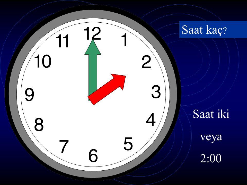 Saat kaç? Saat üç veya 3:00