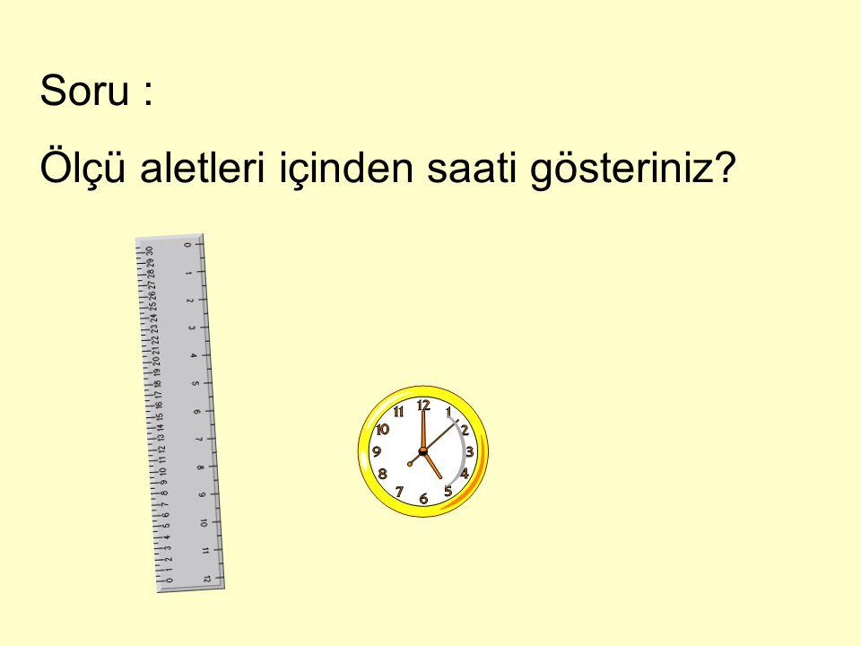 Aşağıdaki saati inceleyelim: Yelkovan ( uzun kol) Akrep ( kısa kol )
