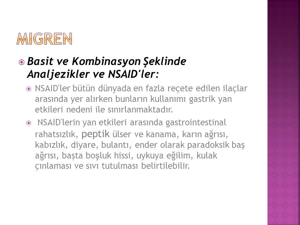  Basit ve Kombinasyon Şeklinde Analjezikler ve NSAID'ler:  NSAID'ler bütün dünyada en fazla reçete edilen ilaçlar arasında yer alırken bunların kull