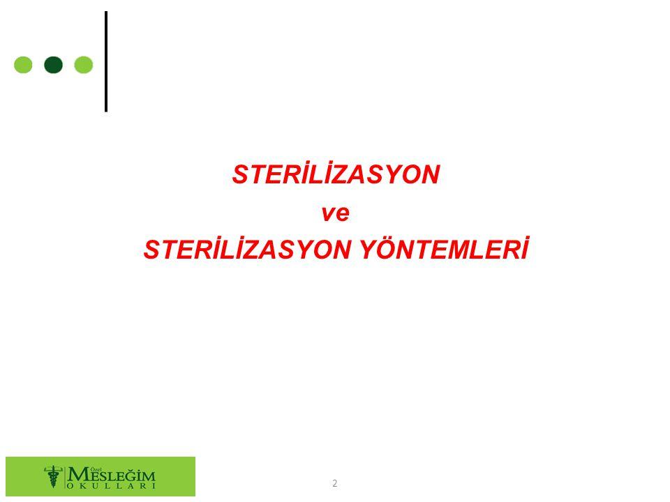  Nemli hava ile sterilizasyon: Basınçlı su buharı (otoklav) ve basınçsız buhar ile sterilizasyon olarak ikiye ayrılır.