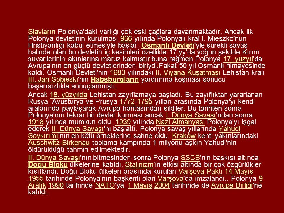 SlavlarınSlavların Polonya'daki varlığı çok eski çağlara dayanmaktadır. Ancak ilk Polonya devletinin kurulması 966 yılında Polonyalı kral I. Mieszko'n