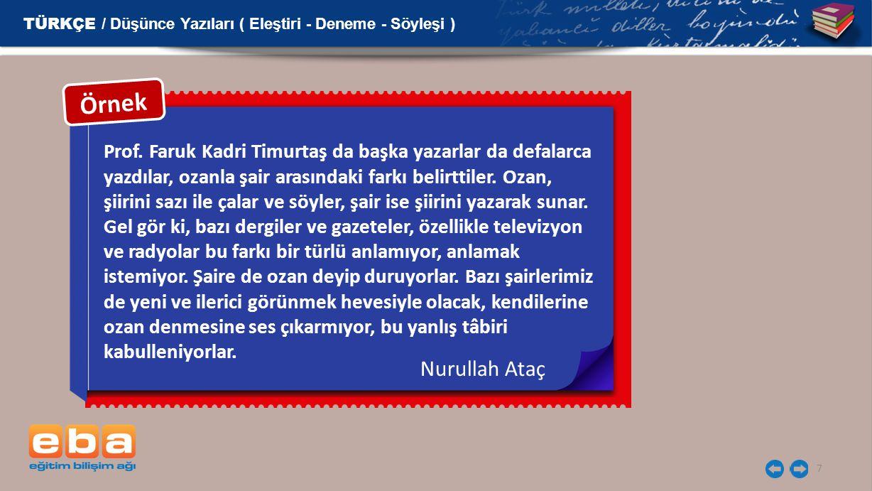 Prof. Faruk Kadri Timurtaş da başka yazarlar da defalarca yazdılar, ozanla şair arasındaki farkı belirttiler. Ozan, şiirini sazı ile çalar ve söyler,