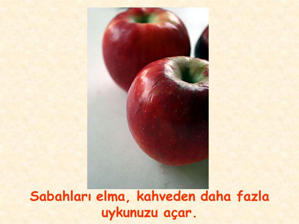Sabahları elma, kahveden daha fazla uykunuzu açar.