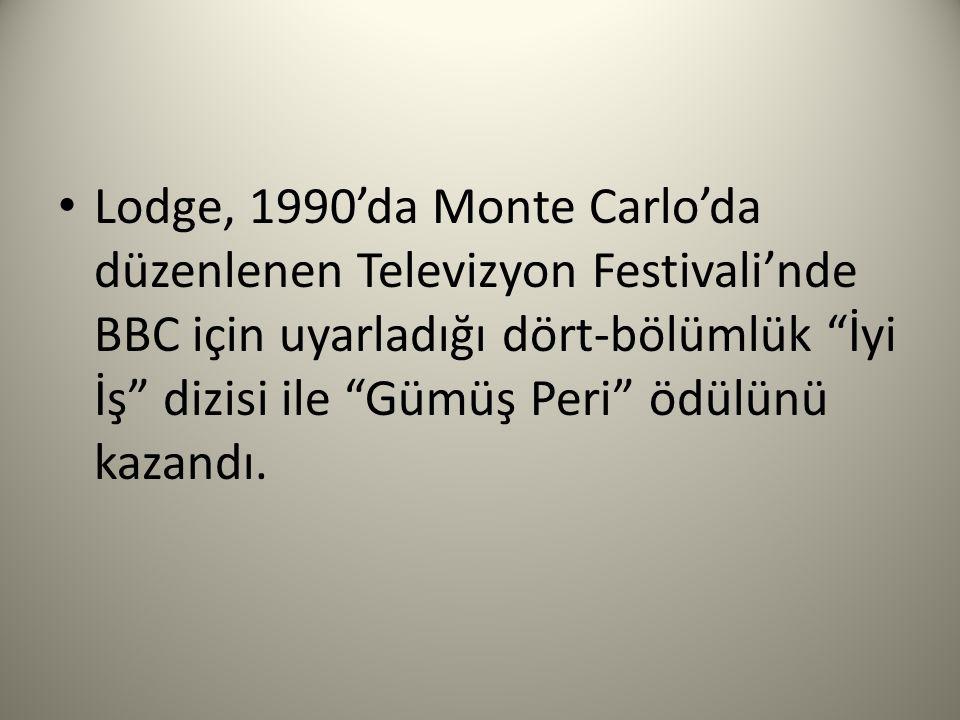 """Lodge, 1990'da Monte Carlo'da düzenlenen Televizyon Festivali'nde BBC için uyarladığı dört-bölümlük """"İyi İş"""" dizisi ile """"Gümüş Peri"""" ödülünü kazandı."""