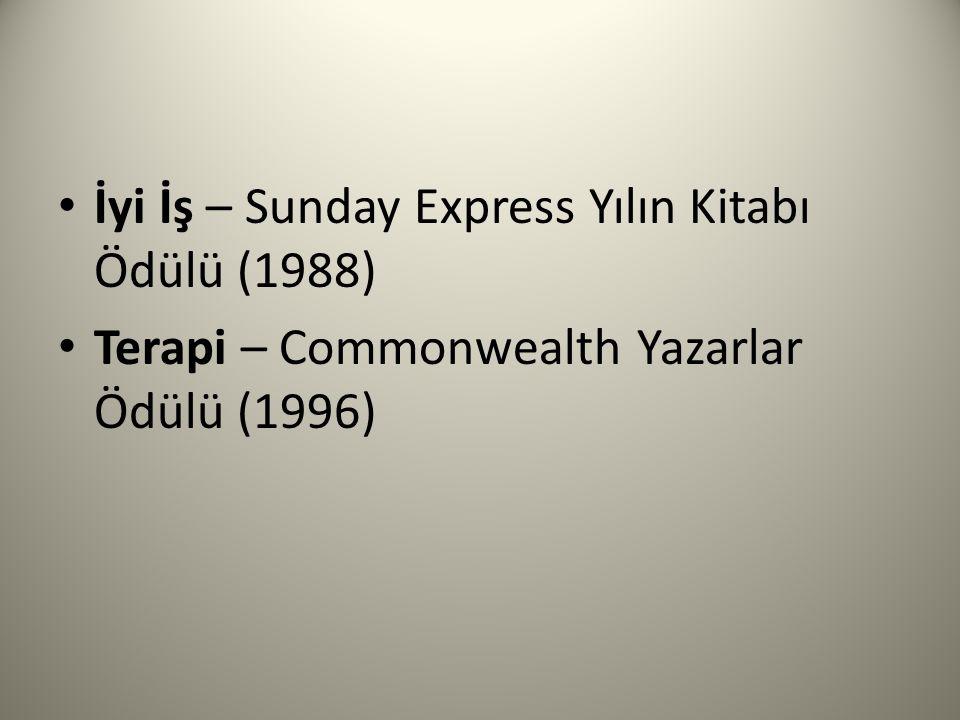 İyi İş – Sunday Express Yılın Kitabı Ödülü (1988) Terapi – Commonwealth Yazarlar Ödülü (1996)