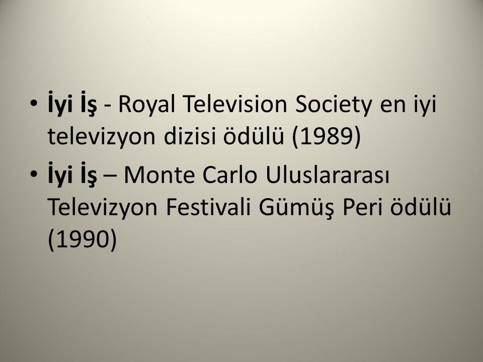 İyi İş - Royal Television Society en iyi televizyon dizisi ödülü (1989) İyi İş – Monte Carlo Uluslararası Televizyon Festivali Gümüş Peri ödülü (1990)
