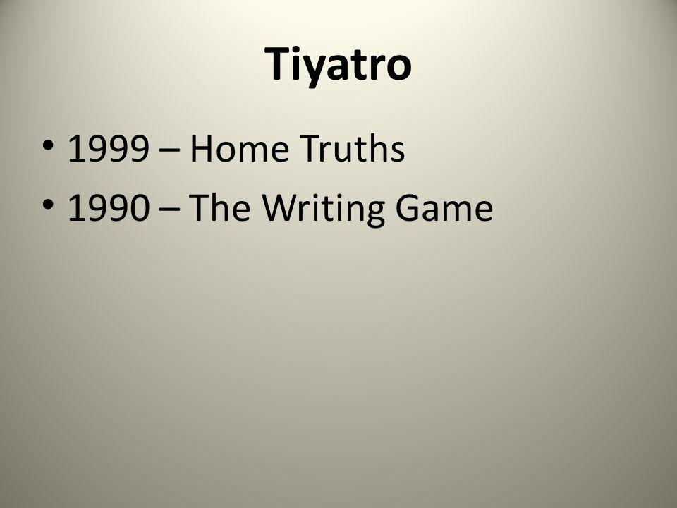 Tiyatro 1999 – Home Truths 1990 – The Writing Game