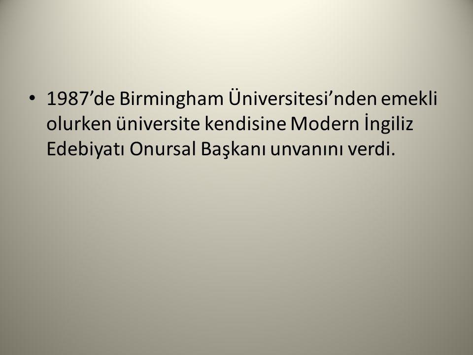 1987'de Birmingham Üniversitesi'nden emekli olurken üniversite kendisine Modern İngiliz Edebiyatı Onursal Başkanı unvanını verdi.