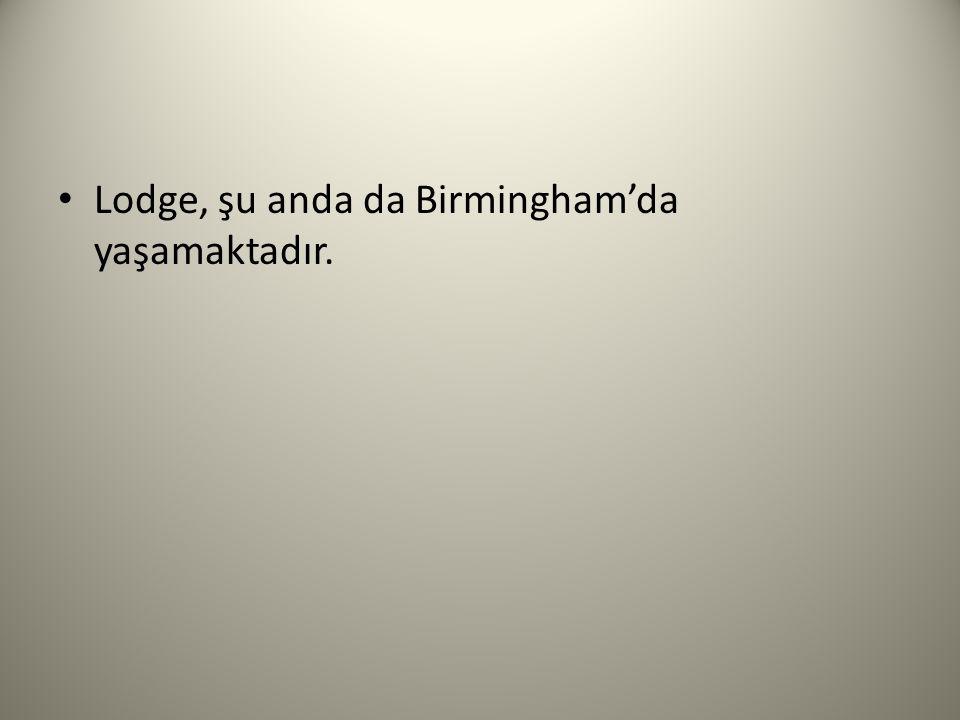 Lodge, şu anda da Birmingham'da yaşamaktadır.