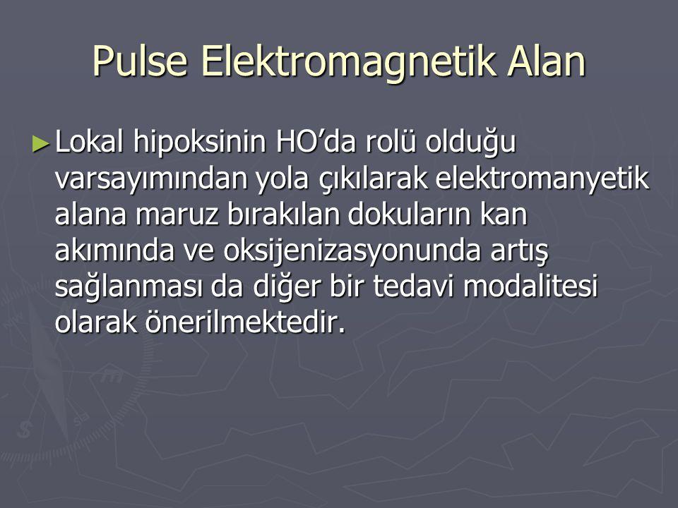 Pulse Elektromagnetik Alan ► Lokal hipoksinin HO'da rolü olduğu varsayımından yola çıkılarak elektromanyetik alana maruz bırakılan dokuların kan akımı
