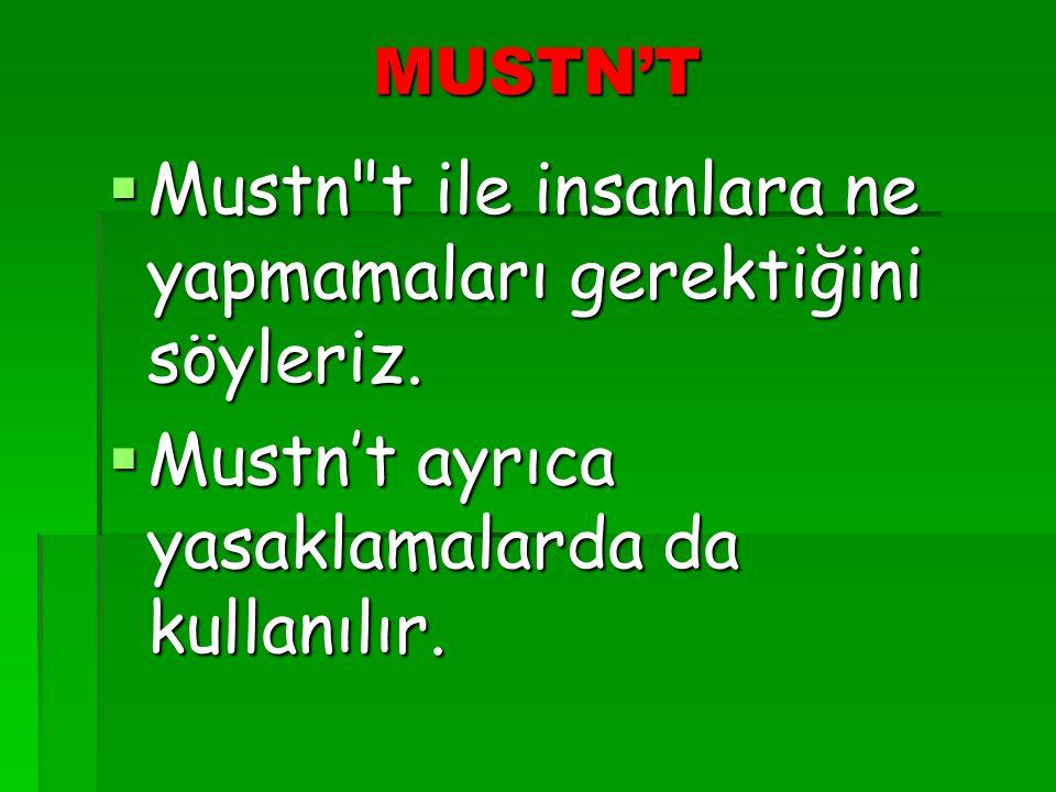 MUSTN'T  Mustn