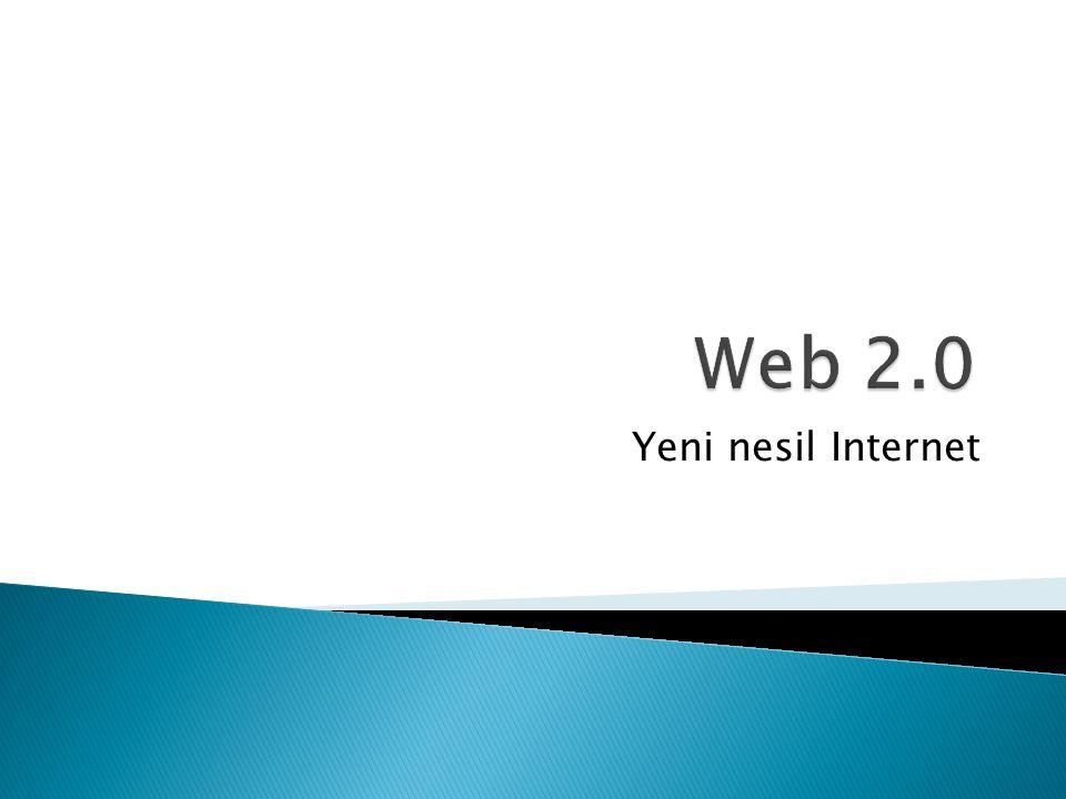 Eski web (WEB 1.0) sadece bilgiyi almak üzerineyken; Yeni nesil web'de (WEB 2.0) ise sadece bilgiyi almak değil, katkıda bulunmak, bilgiyi paylaşmak söz konusu.