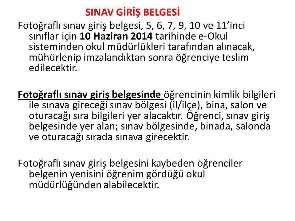 SINAV GİRİŞ BELGESİ Fotoğraflı sınav giriş belgesi, 5, 6, 7, 9, 10 ve 11'inci sınıflar için 10 Haziran 2014 tarihinde e-Okul sisteminden okul müdürlük
